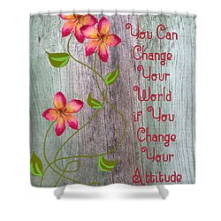 Change Your World Shower Curtain by Rosalie Scanlon