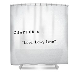 Shower Curtain featuring the photograph Chapter 8 Love Love Love by Toni Hopper