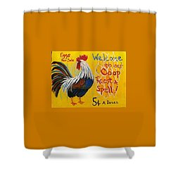 Chicken Welcome Sign 7 Shower Curtain by Belinda Lawson