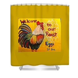 Chicken Welcome Sign 8 Shower Curtain by Belinda Lawson