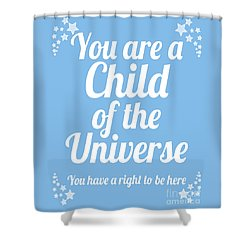 Child Of The Universe Desiderata - Blue Shower Curtain