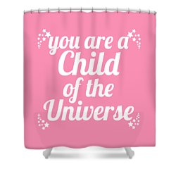 Child Of The Universe Desiderata - Pink Shower Curtain