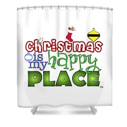 Christmas Is My Happy Place Shower Curtain