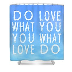 Shower Curtain featuring the painting Cloud Skywriting Do What You Love Love What You Do  by Georgeta Blanaru