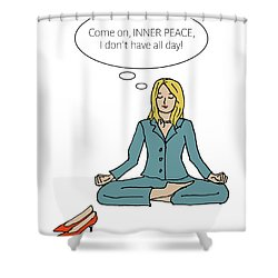Come On Inner Peace Shower Curtain