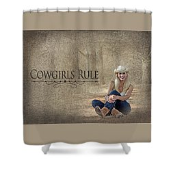 Cowgirls Rule Shower Curtain