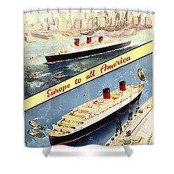 Cunard - Europe To All America - Vintage Poster Restored Shower Curtain