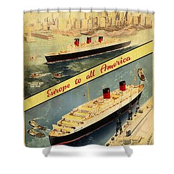Cunard - Europe To All America - Vintage Poster Vintagelized Shower Curtain