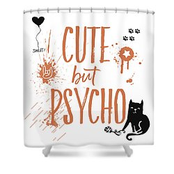 Cute But Psycho Cat Shower Curtain by Melanie Viola