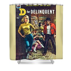 D For Delinquent Shower Curtain