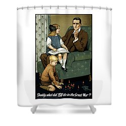 Daddy What Did You Do In The Great War Shower Curtain by War Is Hell Store