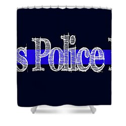 Dallas Police Dept. Blue Line Mug Shower Curtain