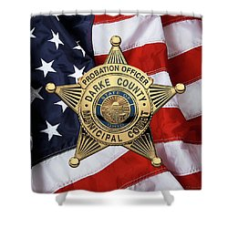 Shower Curtain featuring the digital art Darke County Municipal Court - Probation Officer Badge Over American Flag by Serge Averbukh