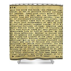 Desiderata By Max Ehrmann Shower Curtain by Olga Hamilton