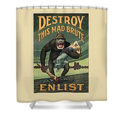 Destroy This Mad Brute - Wwi Army Recruiting  Shower Curtain
