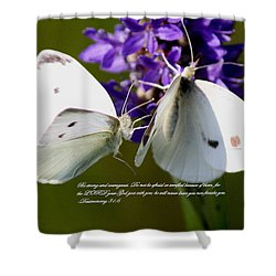 Deuteronomy 31 6 Shower Curtain