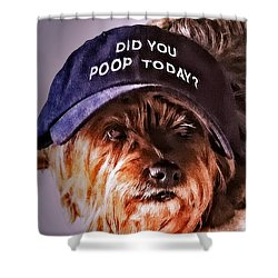 Shower Curtain featuring the digital art Did You Poop Today by Kathy Tarochione