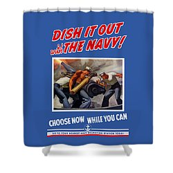 Dish It Out With The Navy Shower Curtain by War Is Hell Store