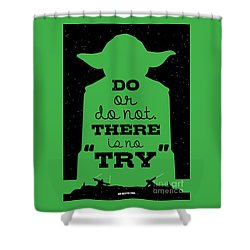Do Or Do Not There Is No Try. - Yoda Movie Minimalist Quotes Poster Shower Curtain