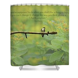 Don't Complain Shower Curtain