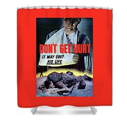 Don't Get Hurt It May Cost His Life Shower Curtain by War Is Hell Store