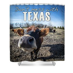 Don't Mess With Texas Shower Curtain