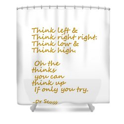 Dr Seuss Quote Gold Think Left And Right Shower Curtain