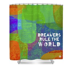 Dreamers Rule Shower Curtain
