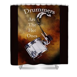 Drummers Are The Hot Ones Shower Curtain