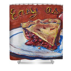 Easy As Pie Shower Curtain
