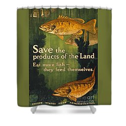 Shower Curtain featuring the photograph Eat More Fish Vintage World War I Poster by John Stephens