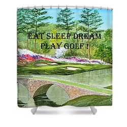 Shower Curtain featuring the painting Eat Sleep Dream Play Golf - Augusta National 12th Hole by Bill Holkham