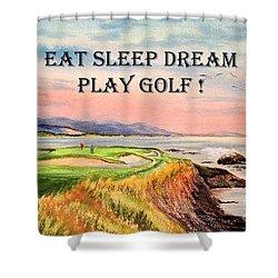 Shower Curtain featuring the painting Eat Sleep Dream Play Golf - Pebble Beach 7th Hole by Bill Holkham