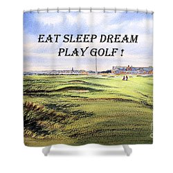 Shower Curtain featuring the painting Eat Sleep Dream Play Golf - Royal Troon Golf Course by Bill Holkham