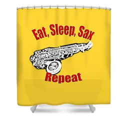 Eat Sleep Sax Repeat Shower Curtain by M K  Miller