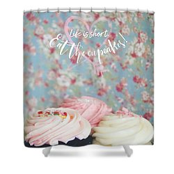 Eat The Cupcakes Shower Curtain