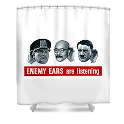Enemy Ears Are Listening Shower Curtain by War Is Hell Store