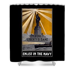 Enlist In The Navy - For Liberty's Sake Shower Curtain