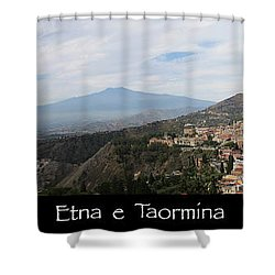 Etna E Taormina Shower Curtain
