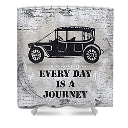 Every Day Is A Journey  Shower Curtain by Stanka Vukelic
