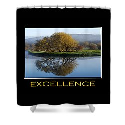 Excellence Inspirational Motivational Poster Art Shower Curtain by Christina Rollo