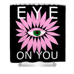 Eye On You - Black Shower Curtain