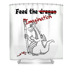 Feed The Imagination Shower Curtain