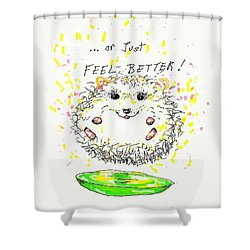 Feel Better Shower Curtain