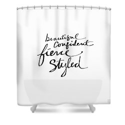 Fierce And Styled Black- Art By Linda Woods Shower Curtain