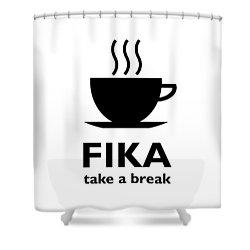 Fika - Take A Break Shower Curtain