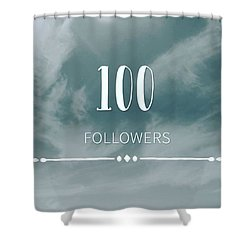 First 100 Followers  Shower Curtain