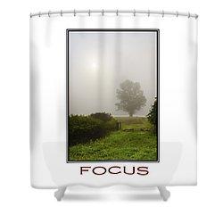 Focus Inspirational Motivational Poster Art Shower Curtain by Christina Rollo
