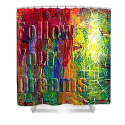 Follow Your Dreams Embossed Shower Curtain