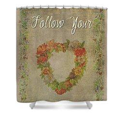 Follow Your Heart Motivational Shower Curtain
